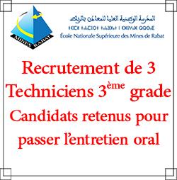 Liste des candidats retenus pour passer l'entretien oral pour le recrutement de 3 Techniciens 3ème grade