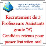 Liste des candidats retenus pour passer l'entretien oral pour le recrutement de 3 professeurs assistants grade «A»