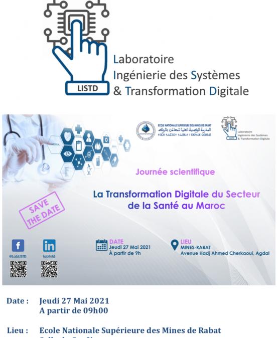 le Laboratoire Ingénierie des Systèmes et Transformation Digitale – LISTD organise la journée scientifique « La Transformation Digitale du Secteur de la Santé au Maroc »